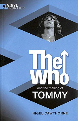 The Who and the making of Tommy .