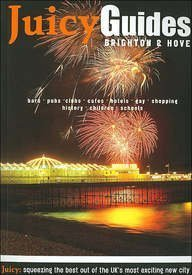9781903320044: A Juicy Guide to Brighton and Hove