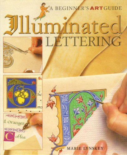 Illuminated Lettering (A Beginner's Art Guide): Marie Lynskey