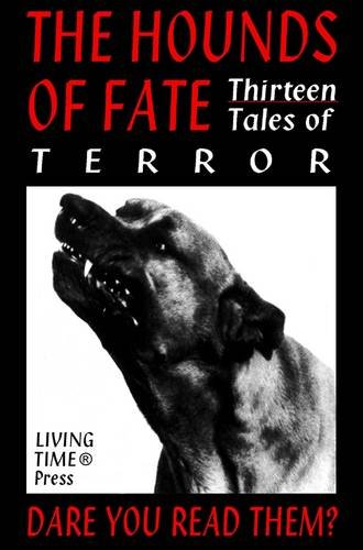The Hounds of Fate: 13 Tales of Terror (Living Time Fiction) (9781903331545) by Saki; Guy de Maupassant; Jakob Sandman