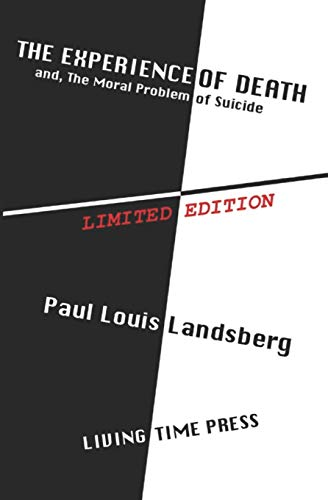 THE EXPERIENCE OF DEATH: and The Moral: Landsberg, Paul Louis
