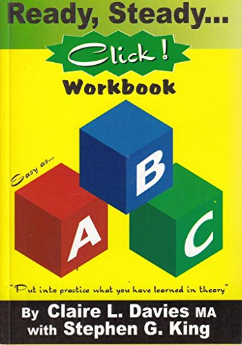 9781903332047: Ready, Steady, Click! Workbook: Put into Practice What You Have Learned in Theory
