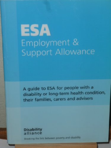 9781903335529: Employment and Support Allowance: A Guide to ESA for People with a Disability or Long Term Health Condition, Their Families, Carers and Advisors