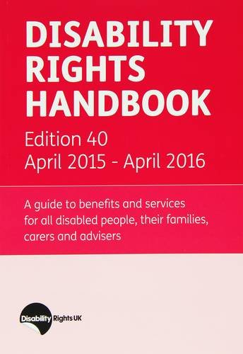 Disability Rights Handbook: A Guide to Benefits and Services for All Disabled People, Their Familes...
