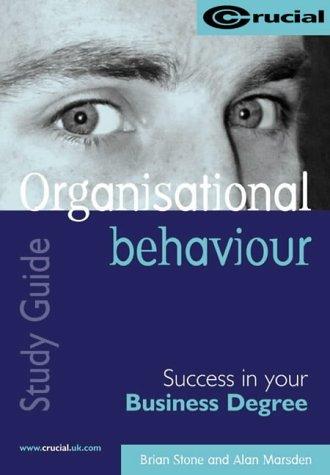 Organisational Behaviour (Crucial Study Business Degree): Mandy Leadley