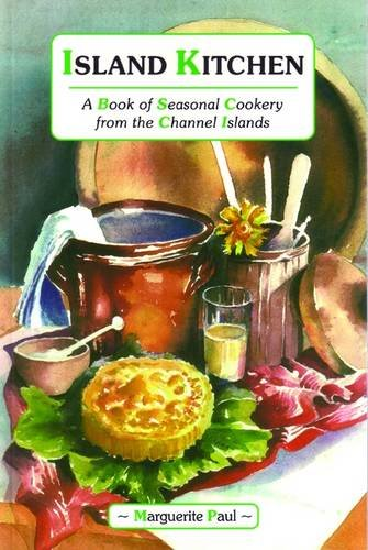 9781903341186: Island Kitchen: A Book of Seasonal Cookery from the Channel Islands