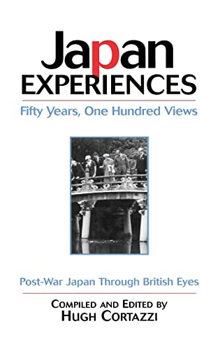 Japan Experiences - Fifty Years, One Hundred Views: Post-War Japan Through British Eyes: Cortazzi, ...