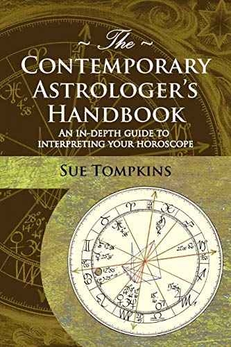 The Contemporary Astrologer's Handbook (Astrology Now): Sue Tompkins