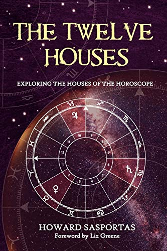 9781903353042: The Twelve Houses (2007 Edition): Exploring the Houses of the Horoscope