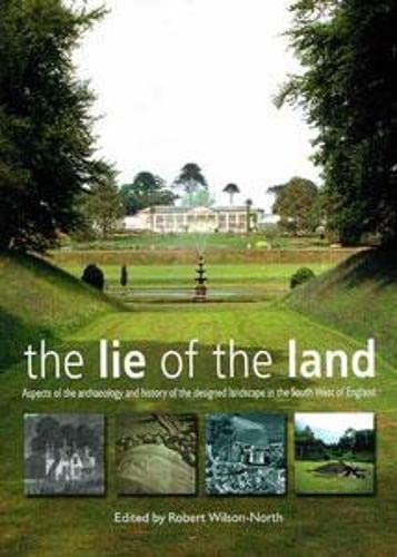 The Lie of the Land: Aspects of the Archaeology and History of the Designed Landscape in the Sout...