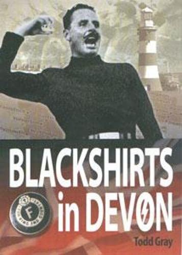Blackshirts in Devon: Gray, Todd