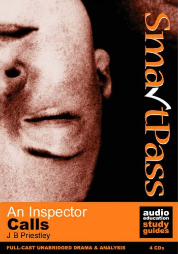 An Inspector Calls: Student Edition Audio Education: J.B. Priestley and