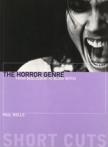 The Horror Genre: From Beelzebub to Blair Witch (Short Cuts): Wells, Paul