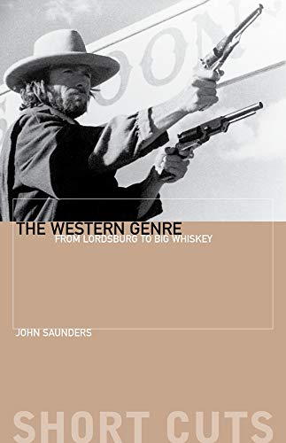 9781903364123: The Western Genre: From Lordsburg to Big Whiskey (Short Cuts)