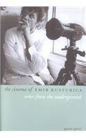 9781903364147: The Cinema of Emir Kusturica: Notes from the Underground (Directors' Cuts)