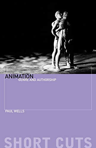 Animation – Genre and Authorship (Short Cuts): Wells, Paul