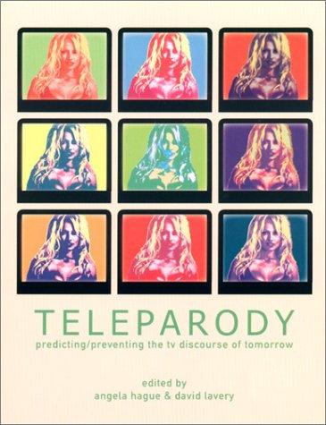 Teleparody- Predicting/Preventing the TV Discourse of Tomorrow: David Lavery, Rhonda Wilcox