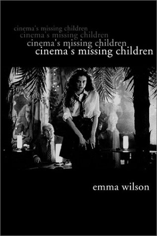 Cinema s Missing Children (Hardback): Emma Wilson