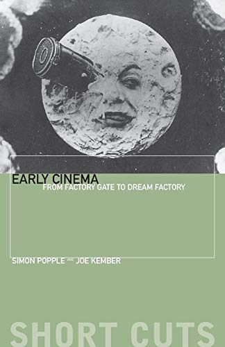 9781903364581: Early Cinema: From Factory Gate to Film Factory (Short Cuts)