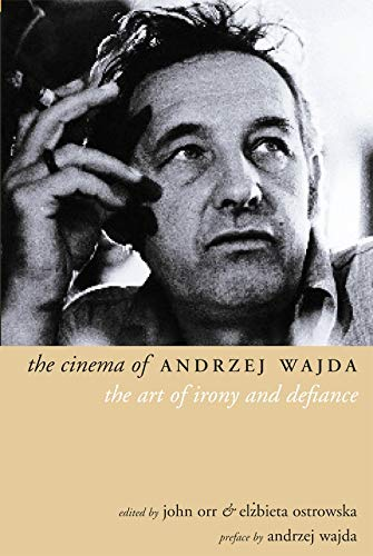9781903364895: The Cinema of Andrzej Wajda: The Art of Irony and Defiance (Directors' Cuts)