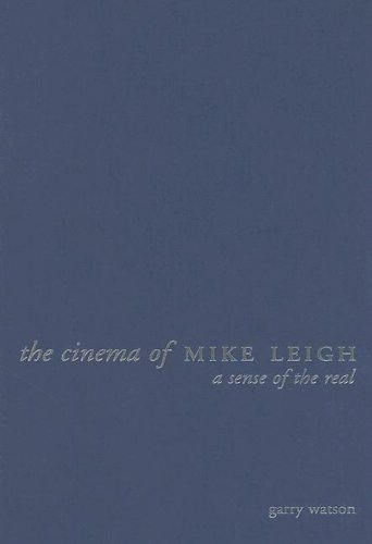 The Cinema of Mike Leigh: Making Sense of the Real (Hardback): Garry Watson