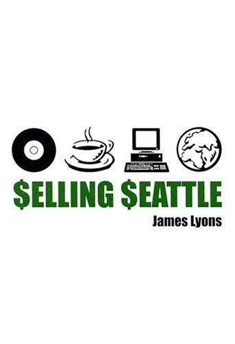 Selling Seattle: Representing Contemporary Urban America: Lyons, Professor James