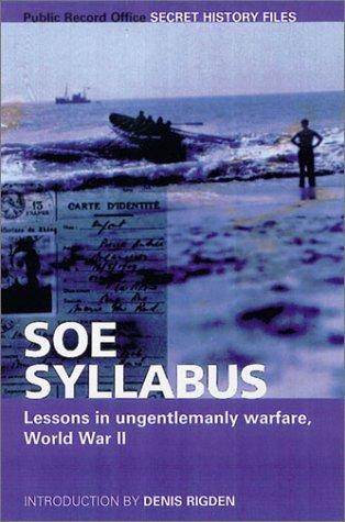 SOE Syllabus: Lessons in Ungentlemanly Warfare, World War II (Public Record Office Secret History ...