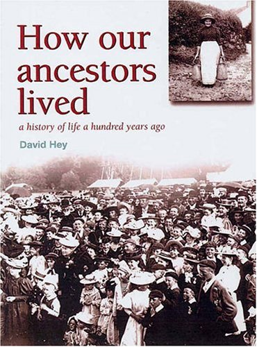 9781903365212: HOW OUR ANCESTORS LIVED: A History of Life 100 Years Ago
