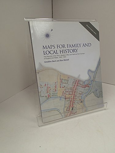 9781903365502: Maps for Family and Local History: The Records of the Tighe, Valuation Office, and National Farm Surveys of England and Wales, 1836-1943