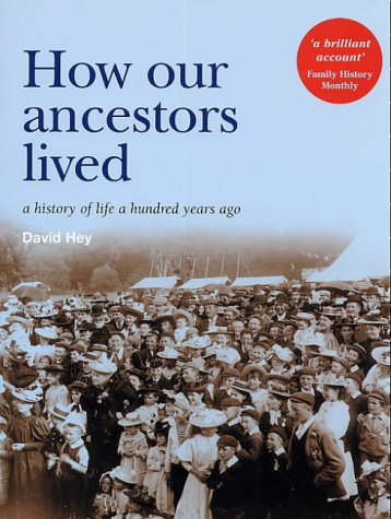 9781903365557: How Our Ancestors Lived: A History of Life a Hundred Years Ago