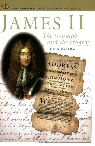 9781903365571: James II: The Triumph and the Tragedy (ENGLISH MONARCHS. TREASURES FROM THE NATIONAL ARCHIVES)