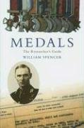 Medals The Researcher's Guide: Spencer, William