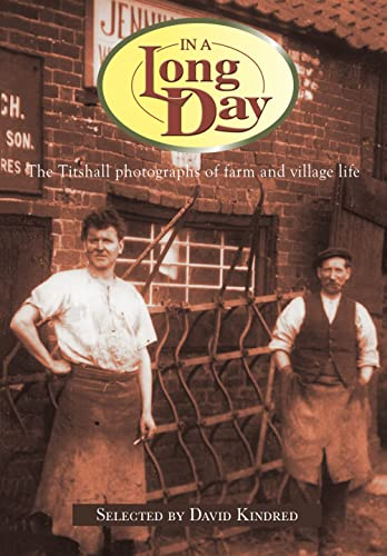 9781903366042: In a Long Day: The Titshall Photographs of Farm and Village Life