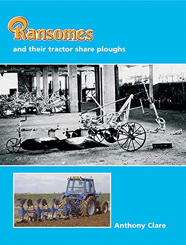 Ransomes and their Tractor Share Ploughs: Anthony Clare