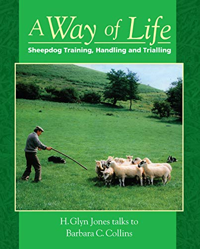 9781903366271: A Way of Life: Sheepdog Training, Handling and Trialling