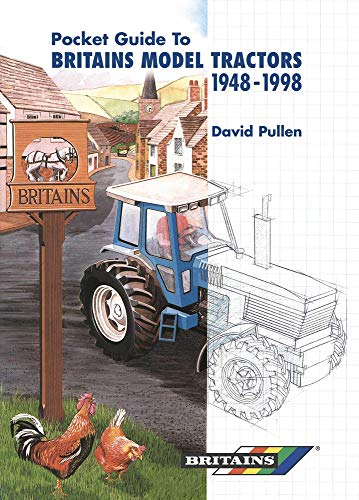 The Pocket Guide to Britain's Model Tractors 1948-1998: Pullen, David