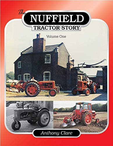 9781903366851: The Nuffield Tractor Story: v. 1