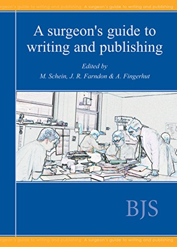 A Surgeon's Guide to Writing and Publishing: Farndon J. R.