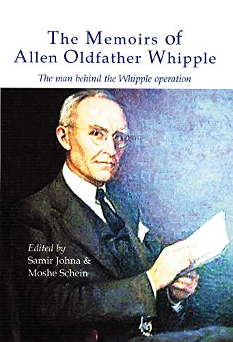 9781903378144: The Memoirs of Allen Oldfather Whipple: The man behind the Whipple operation