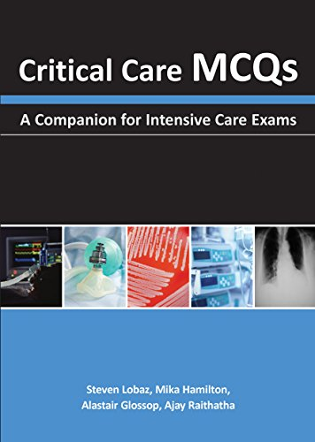 Critical Care MCQs: A Companion for Intensive Care Exams: Lobaz, Steven, Dr.; Hamilton, Mika, Dr.; ...