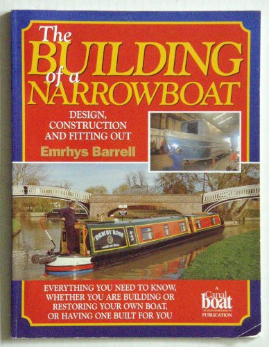 9781903380109: The Building of a Narrowboat. Design, construction and fitting out