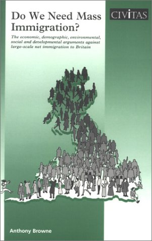 9781903386231: Do We Need Mass Immigration: The Economic, Demographic, Environmental, Social & Developmental Arguments Against Large-Scale Net Immigration to Britain