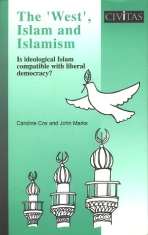 9781903386293: The 'West', Islam and Islamism: Is Ideological Islam Compatible With Liberal Democracy