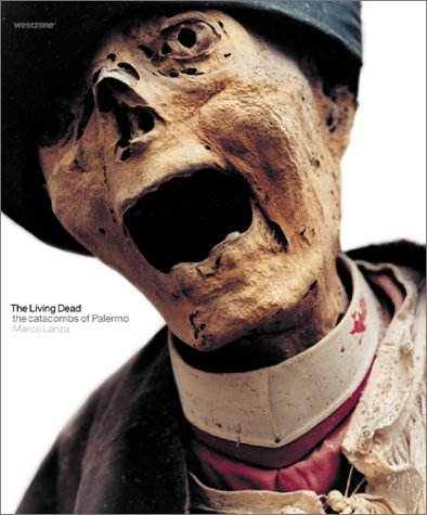 The Living Dead: Inside the Palermo Crypt: Marco Lanza; Laura Facchi
