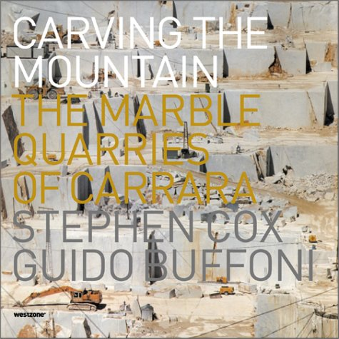 9781903391228: Carving the Mountain-The Marble Quarries of Carrara