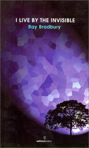 9781903392201: I Live By the Invisible: New & Selected Poems (Salmon Poetry)