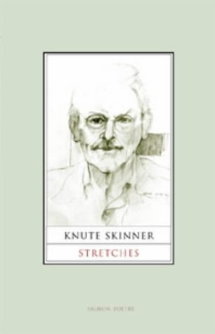 Stretches (Salmon Poetry): Knute Skinner