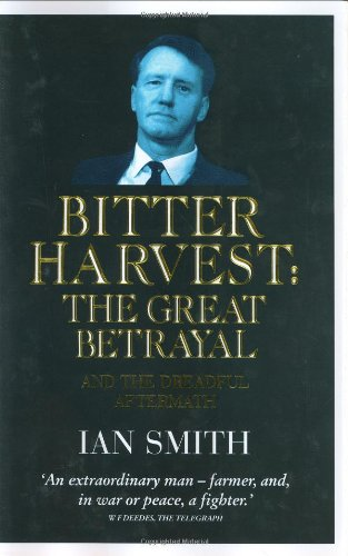 Bitter Harvest : The Great Betrayal and the Dreadful Aftermath - SIGNED COPY