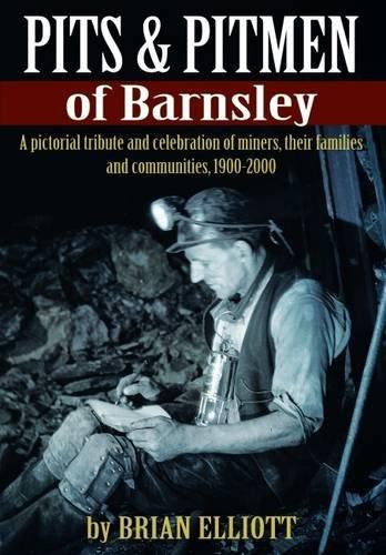 Pits & Pitmen of Barnsley: Elliott, Brian