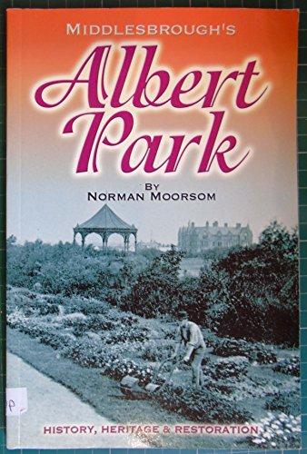 9781903425220: Middlesbrough: Albert Park - History, Heritage and Restoration